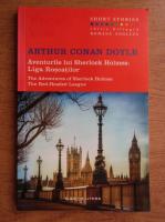 Anticariat: Arthur Conan Doyle - Aventurile lui Sherlock Homes. Liga roscatilor (editie bilingva)