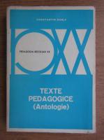 Constantin Narly - Pedagogia secolului XX. Texte pedagogice
