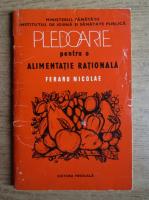 Anticariat: Feraru Nicolae - Pledoare pentru o alimentatie rationala