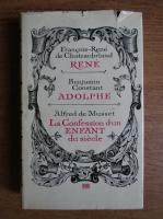 Anticariat: Francois Rene de Chateaubriand, Benjamin Constant, Alfred de Musset - Rene. Adolphe. La confession d'un enfants du siecle