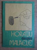 Anticariat: Horatiu Malaele - Horatiu despre Malaele