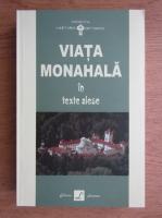 Ignatie Monahul - Viata monahala in texte alese