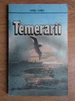 Anticariat: Ionel Chiru - Temerarii