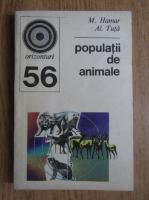 Anticariat: M. Hamar - Populatii de animale