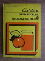 Anticariat: Maria Elena Ceausescu - Cartea preparatorului de conserve de fructe
