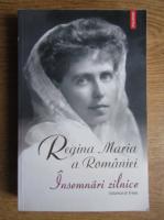 Anticariat: Maria Regina Romaniei - Insemnarile zilnice (volumul 10)