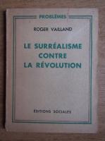 Roger Vailland - Le surrealisme contre la revolution (1948)