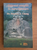 Stephen T. Chang - Sistemul complet de autovindecare. Exercitii interne