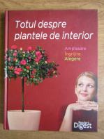 Anticariat: Totul despre plantele de interior. Amplasare, ingrijire, alegere