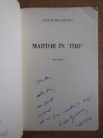 Anticariat: Victor Barladeanu - Martor in timp (cu autograful autorului)
