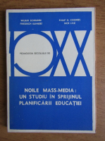Anticariat: Wilbur Schramm - Noile mass-media, un studiu in sprijinul planificarii educatiei
