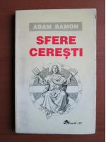 Anticariat: Adam Ramon - Sfere ceresti