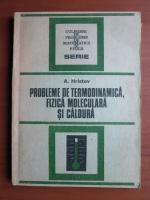 Anticariat: Anatolie Hristev - Probleme de termodinamica, fizica moleculara si caldura