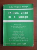 Anticariat: Aurel Popescu Balcesti - Enigma vietii si a mortii
