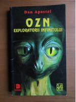 Dan Apostol - OZN exploratorii infinitului