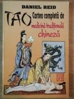 Anticariat: Daniel Reid - Tao. Cartea completa de medicina traditionala chineza