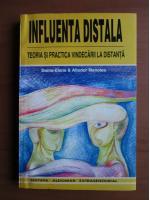 Anticariat: Doina Elena si Aliodor Manolea - Influenta distala. Teoria si practica vindecarii la distanta