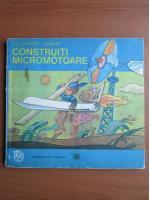 Dumitru Codaus - Construiti micromotoare