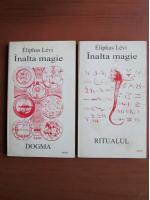 Eliphas Levi - Inalta magie (2 volume)