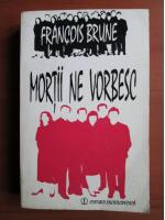 Anticariat: Francois Brune - Mortii ne vorbesc