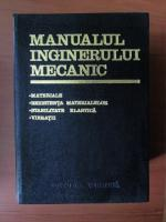 Anticariat: Gheorghe Buzdugan - Manualul inginerului mecanic. Materiale, rezistenta materialelor, stabilitate elastica, vibratii