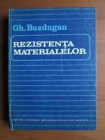 Anticariat: Gheorghe Buzdugan - Rezistenta materialelor