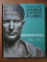 Anticariat: Istoria ilustrata a lumii. Antichitatea. 900 i.Cr.-430 d.Cr. (Reader's Digest)