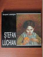 Jacques Lassaigne - Stefan Luchian