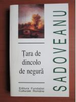 Anticariat: Mihail Sadoveanu - Tara de dincolo de negura