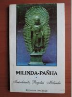 Anticariat: Milinda Panha - Intrebarile regelui Milinda