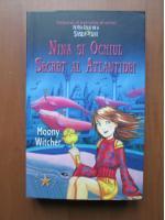 Moony Witcher - Nina si ochiul secret al Atlantidei