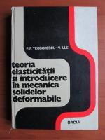 Anticariat: P. P. Teodorescu - Teoria elasticitatii si introducere in mecanica solidelor deformabile