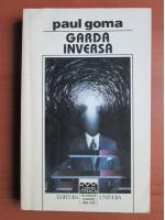 Anticariat: Paul Goma - Garda inversa
