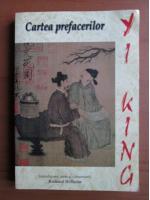 Anticariat: Richard Wilhelm - Yi King. Cartea prefacerilor