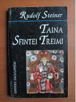 Anticariat: Rudolf Steiner - Taina Sfintei Treimi