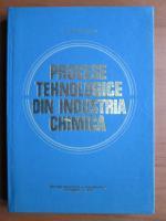 Anticariat: Victor Parausanu - Procese tehnologice din industria chimica