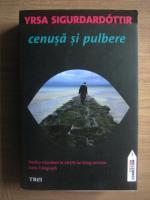 Yrsa Sigurdardottir - Cenusa si pulbere