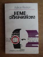 Anticariat: Adrian Restian - Homociberneticus