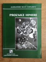 Alexandru Bacu Coflescu - Prozaice himere