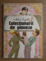 Anton Ingolic - Colectionarii de pioneze