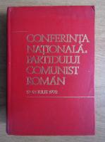 Anticariat: Conferinta Nationala a Partidului Comunist Roman, 19-21 iulie 1972