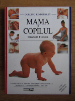 Dorling Kindersley - Mama si copilul