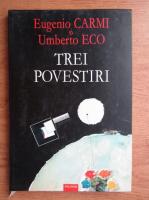 Eugenio Carmi, Umberto Eco - Trei povestiri