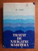 Anticariat: Gh. I. Balaban - Tratat de navigatie maritima