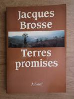 Anticariat: Jacques Brosse - Terres promises