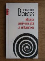 Anticariat: Jorge Luis Borges - Istoria universala a infamiei