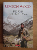 Anticariat: Levinson Wood - Pe jos in Himalaya