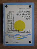 Anticariat: M. Sgrumala - Proiectarea si constructia navelor mici