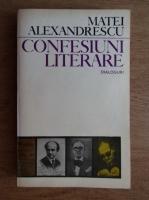 Anticariat: Matei Alexandrescu - Confesiuni literare