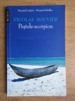 Anticariat: Nicolas Bouvier - Pestele-scorpion